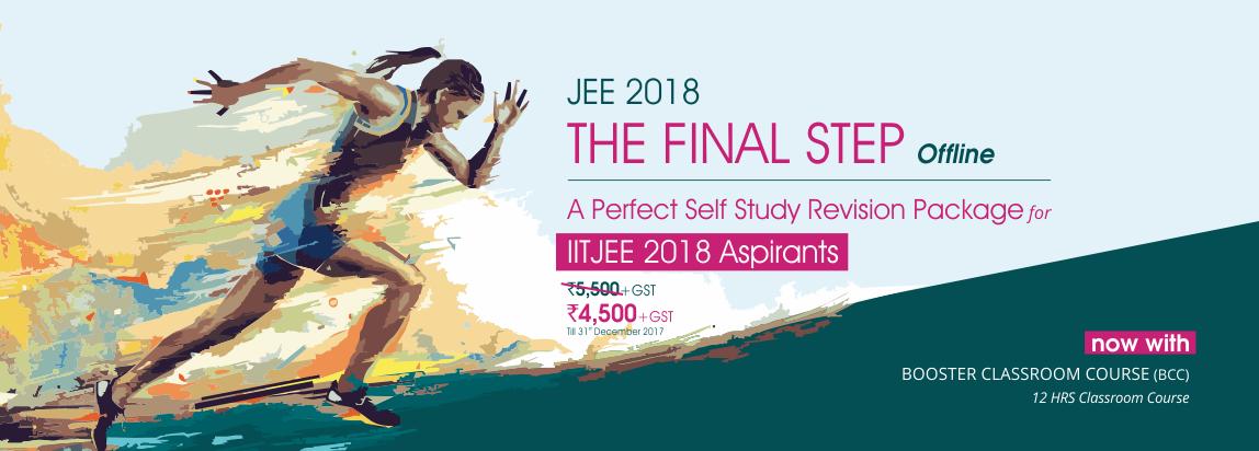 The Final Step 2018 for JEE Main and JEE Advanced 2018 Aspirants